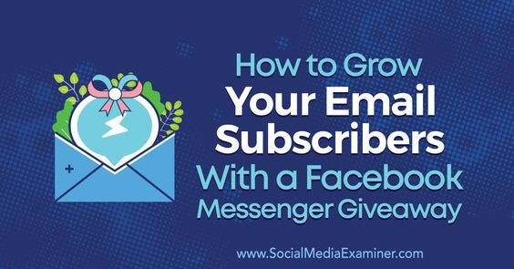 Growing Email Subscribers with a Facebook Messenger Giveaway
