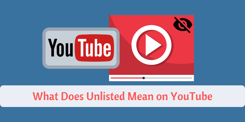 """What does """"Unlisted"""" mean on YouTube"""