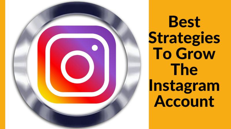 Best Strategies to Grow the Instagram Account