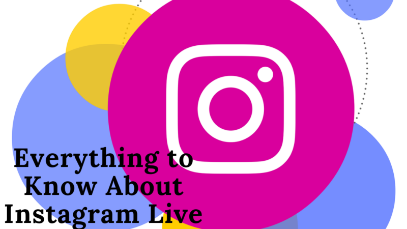 Everything to know about instagram live