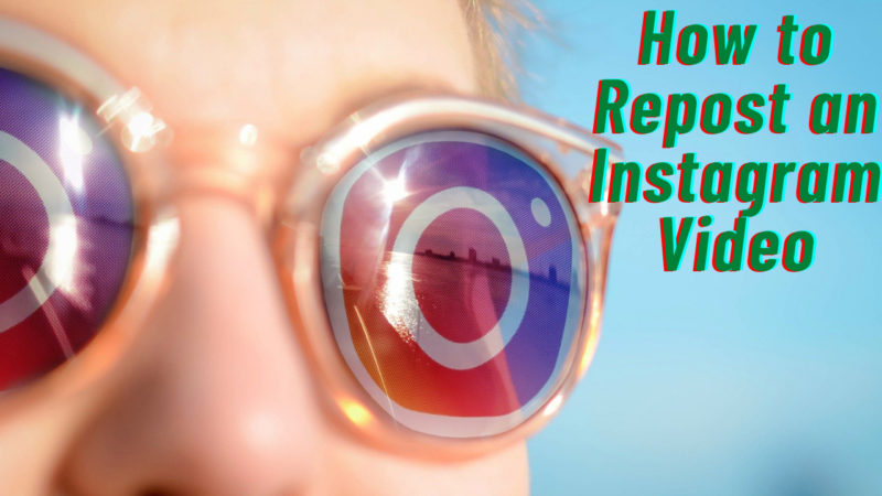 How to Repost an Instagram Video