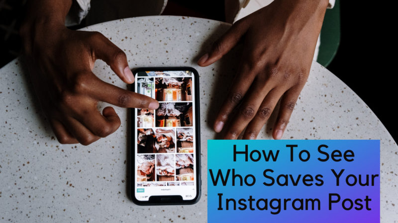 how to see who saves your Instagram post