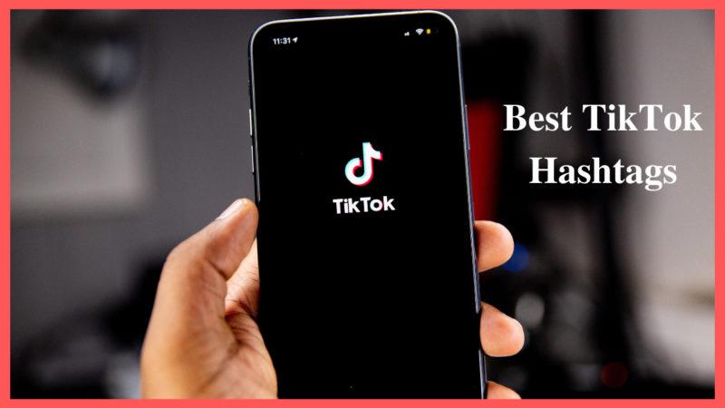 best TikTok hashtags