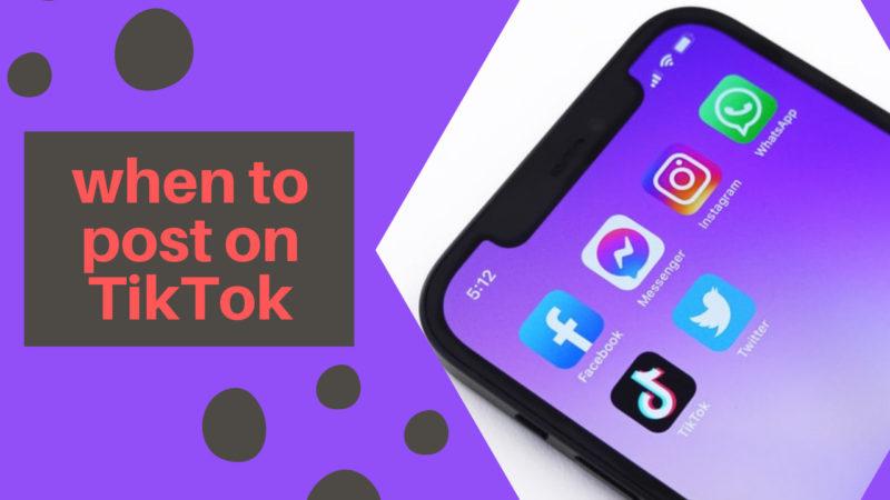 when to post on TikTok