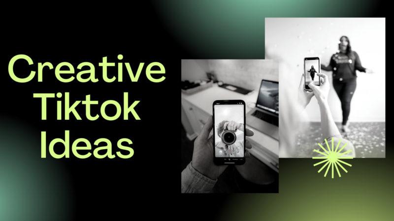 Creative Tiktok Ideas