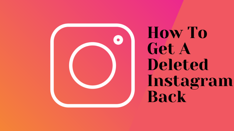 How To Get A Deleted Instagram Back