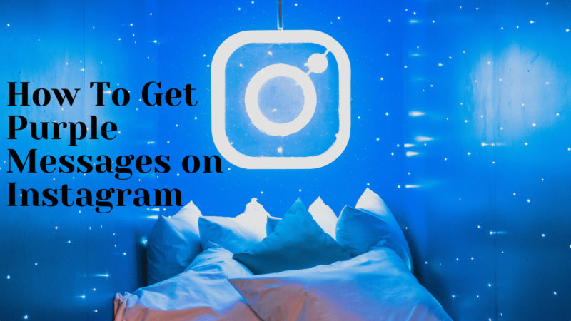 How To Get Purple Messages on Instagram