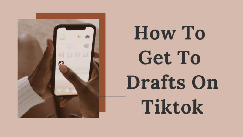 how to get to drafts on tiktok