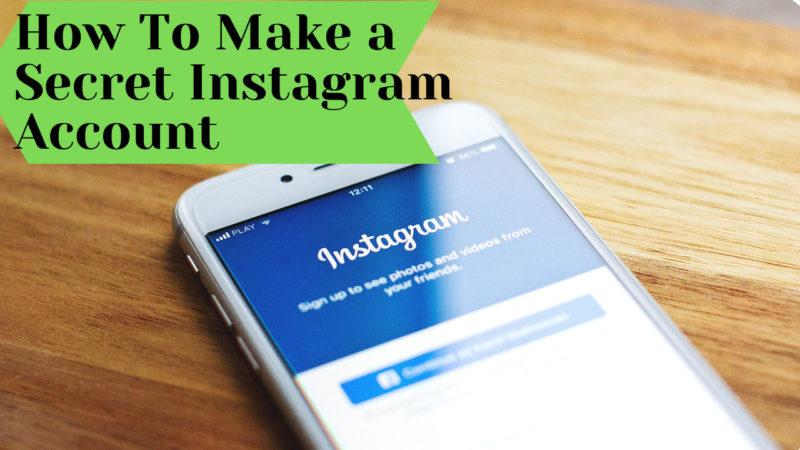 How To Make a Secret Instagram Account