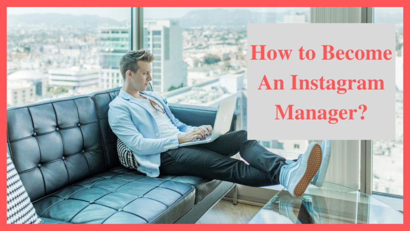 how to become an Instagram manager