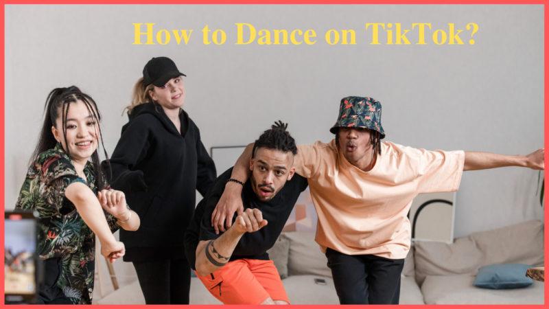 How to Dance on TikTok