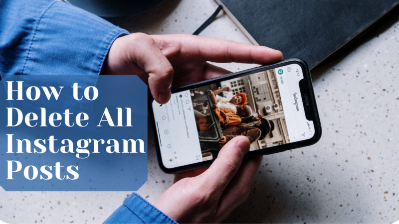 How to Delete All Instagram Posts