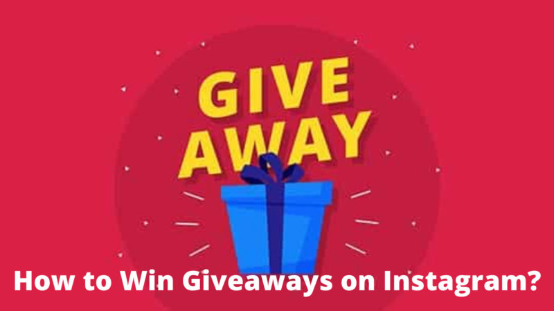 hohow to win giveaways on Instagramw to win giveaways on Instagram