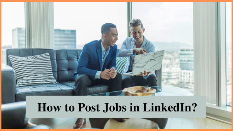 How to post jobs in LinkedIn
