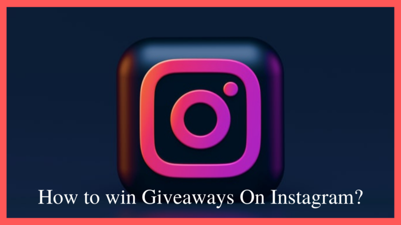 how to win giveaways on Instagram