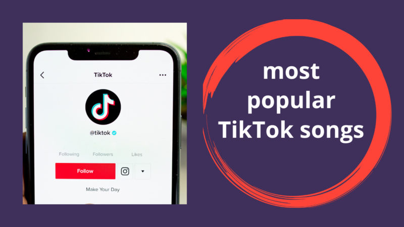 most popular TikTok songs