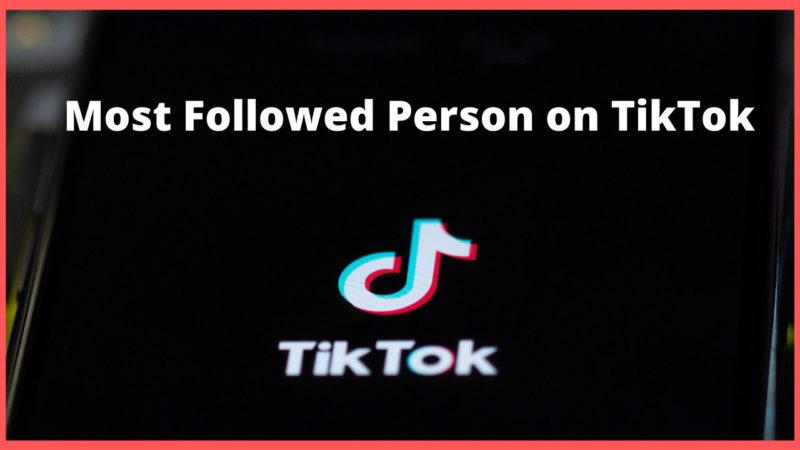 Most Followed Person on TikTok