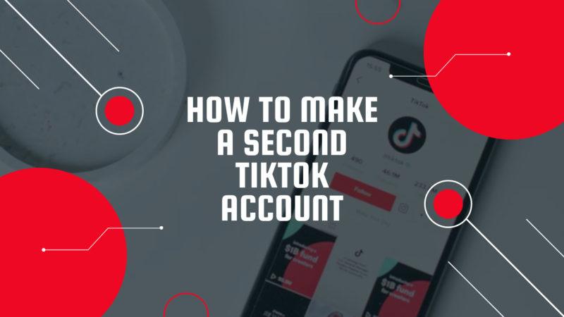 how to make a second TikTok account