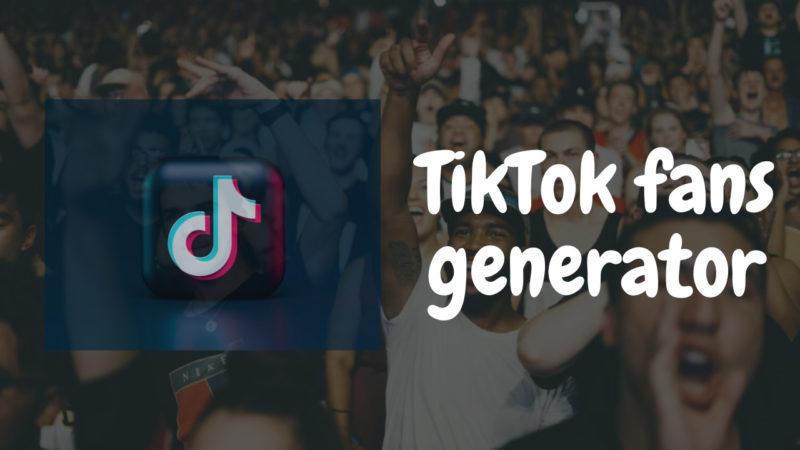 TikTok fans generator