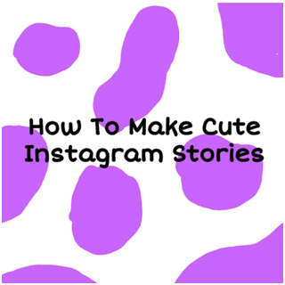 how to make cute instagram stories