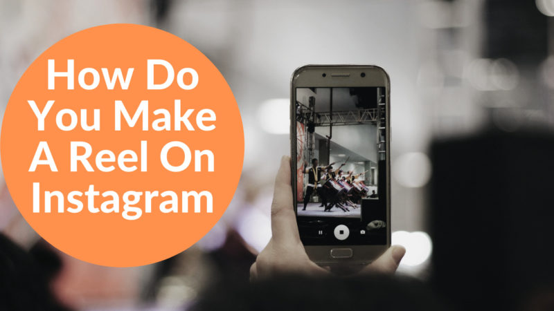 how do you make a reel on Instagram