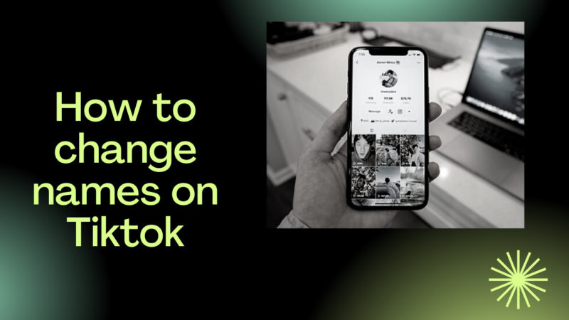 how to change names on Tiktok