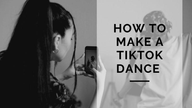 how to make a TikTok dance