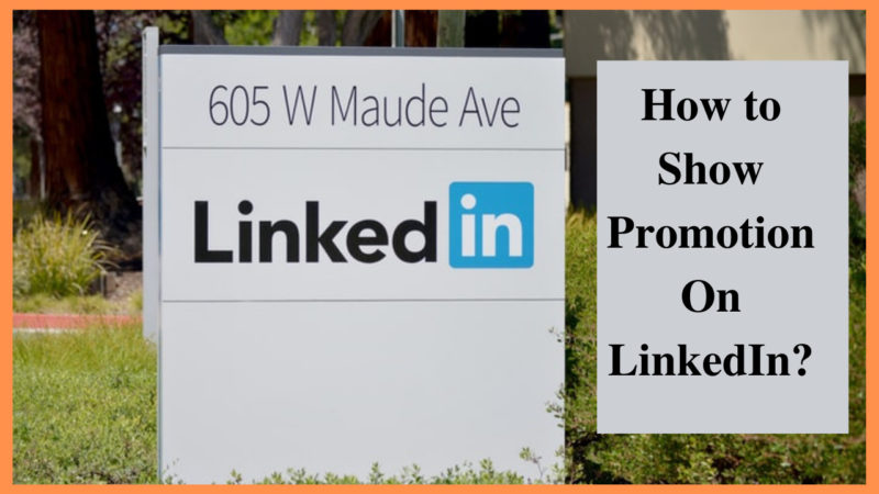 how to show promotion on LinkedIn