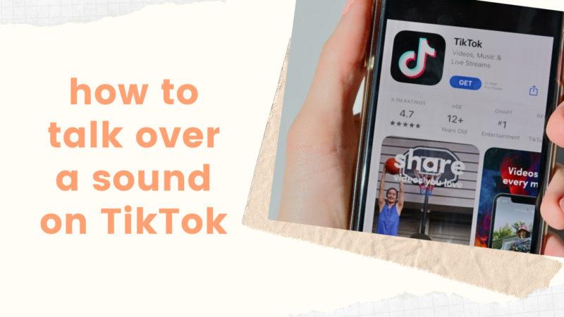 how to talk over a sound on TikTok