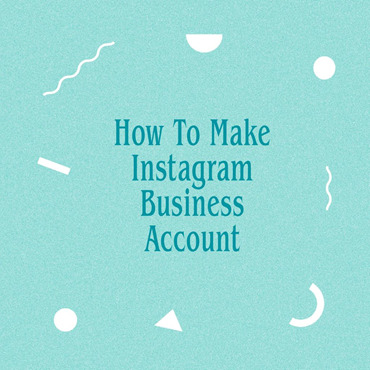 How To Make Instagram Business Account