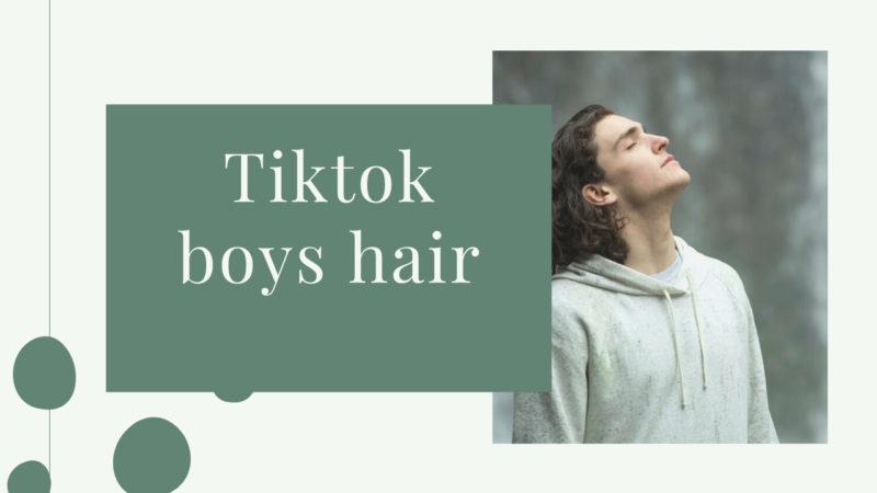 tiktok boys hair
