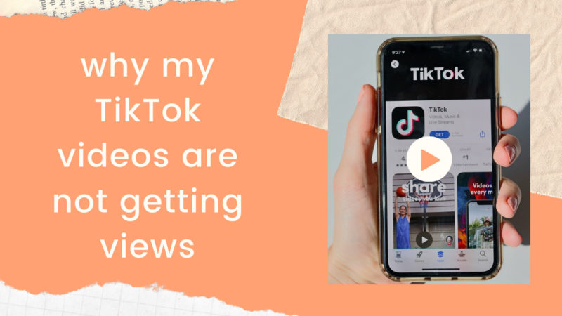 why my TikTok videos are not getting views