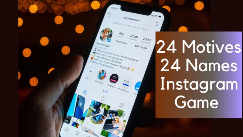 24 Motives 24 Names Instagram Game