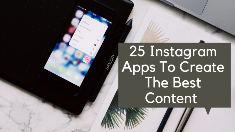 25 Instagram apps to create the best content