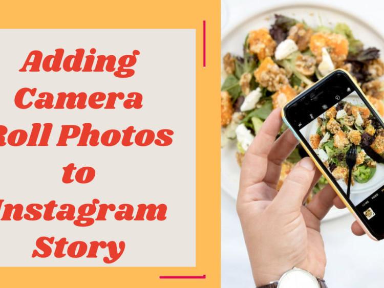 Adding Camera Roll Photos to Instagram Story