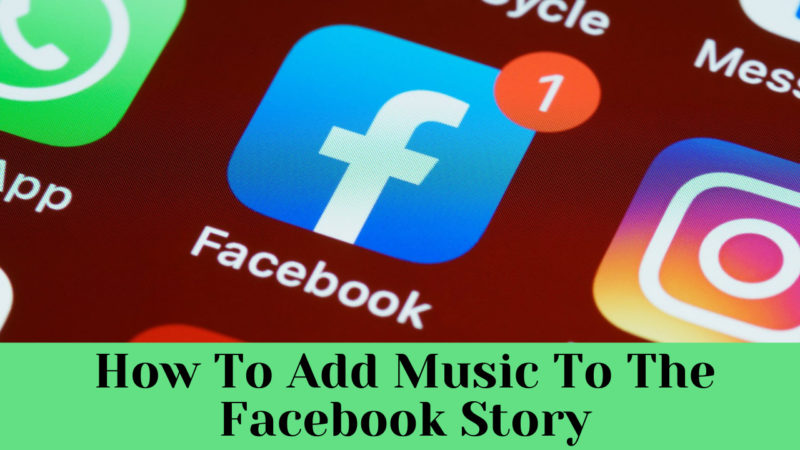 How To Add Music To The Facebook Story