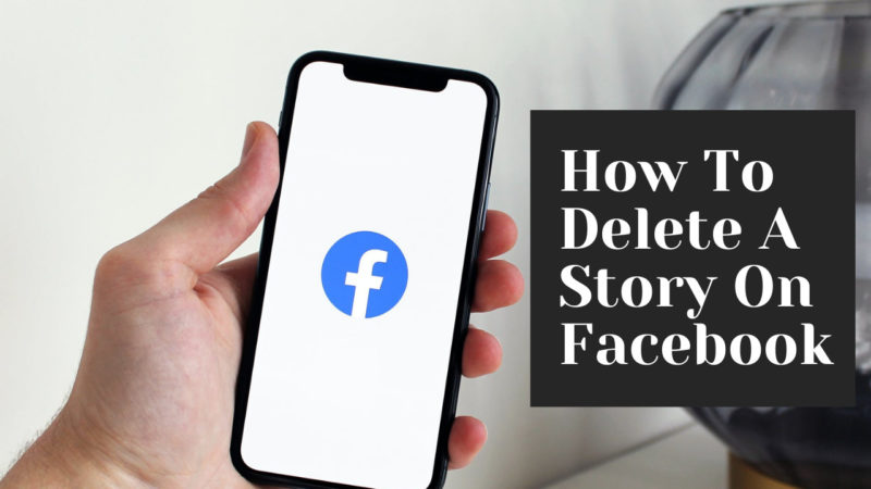 How To Delete A Story On Facebook