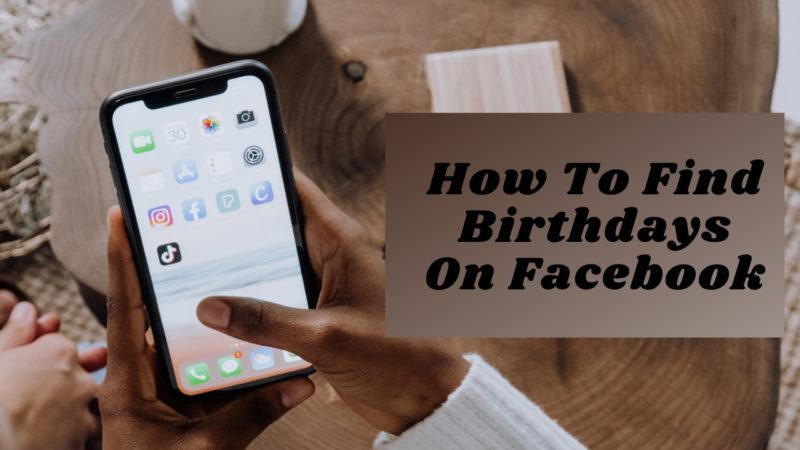 How To Find Birthdays On Facebook
