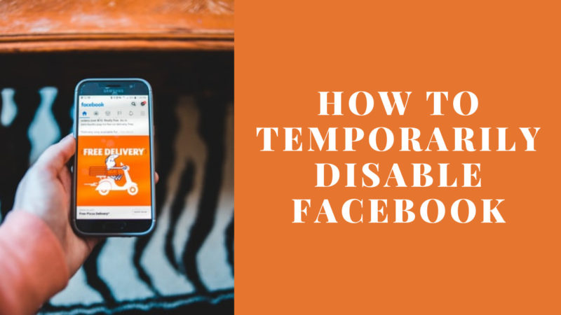 How To Temporarily Disable Facebook