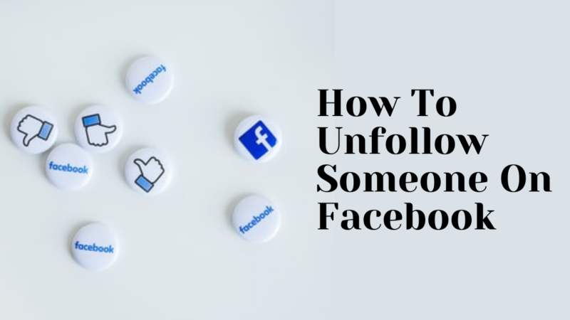 How To Unfollow Someone On Facebook