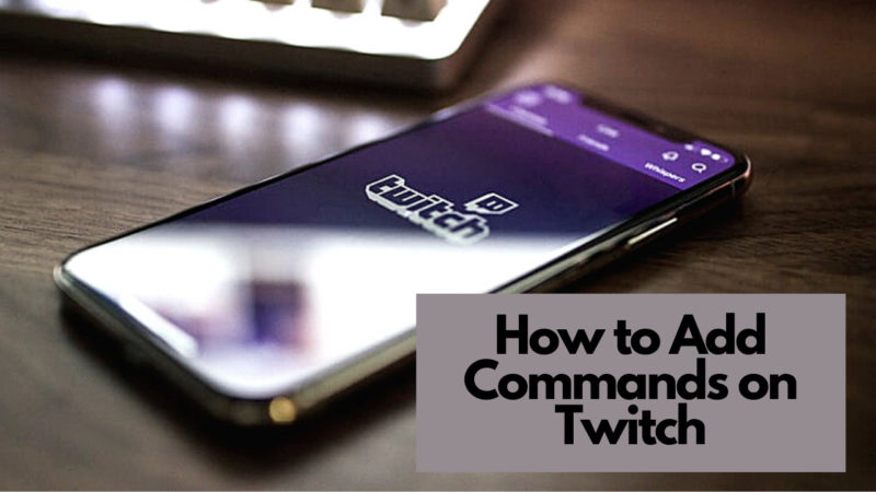 How to Add Commands on Twitch