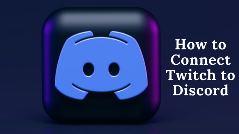 How to Connect Twitch to Discord