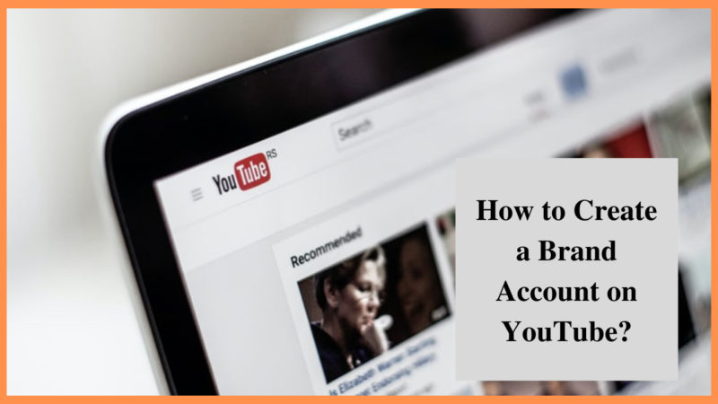 How to Create a Brand Account on YouTube