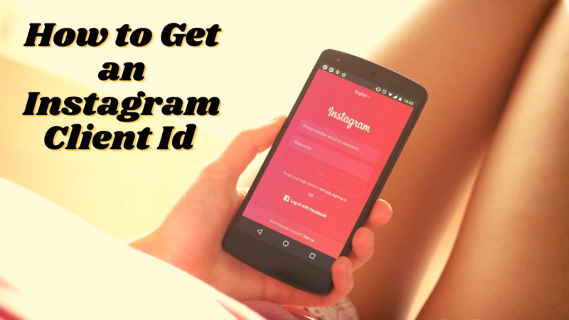 How to Get an Instagram Client Id