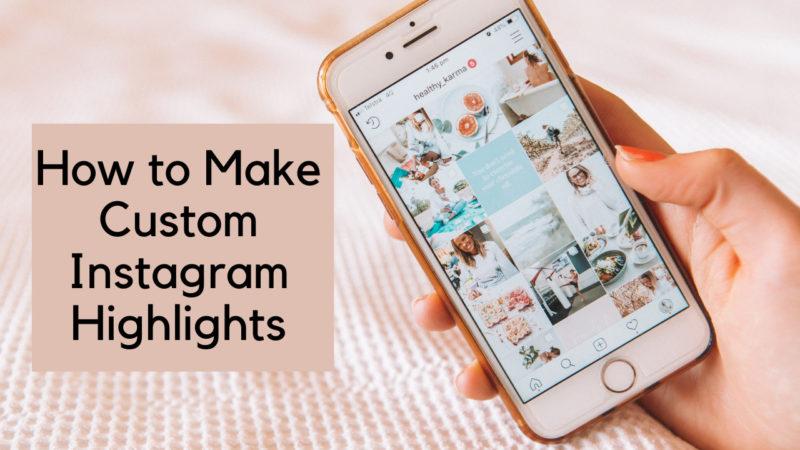 """ How to make custom Instagram highlights"