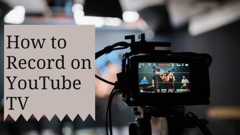 How to record on YouTube TV