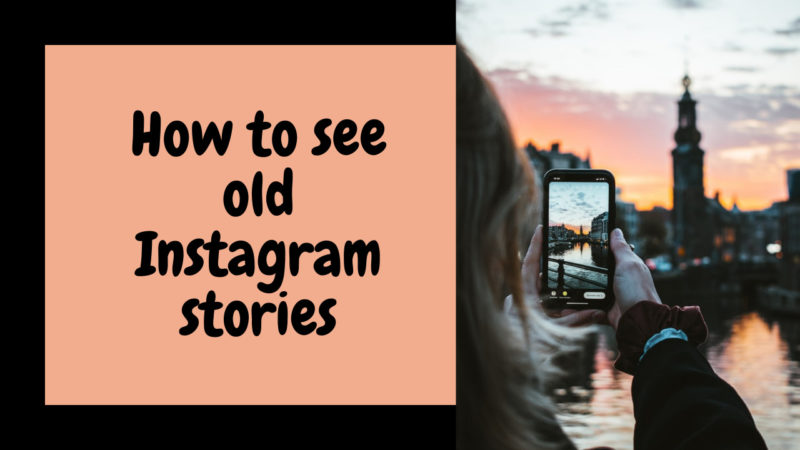 how to see old Instagram stories