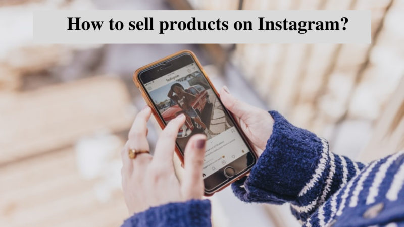 How to sell products on Instagram