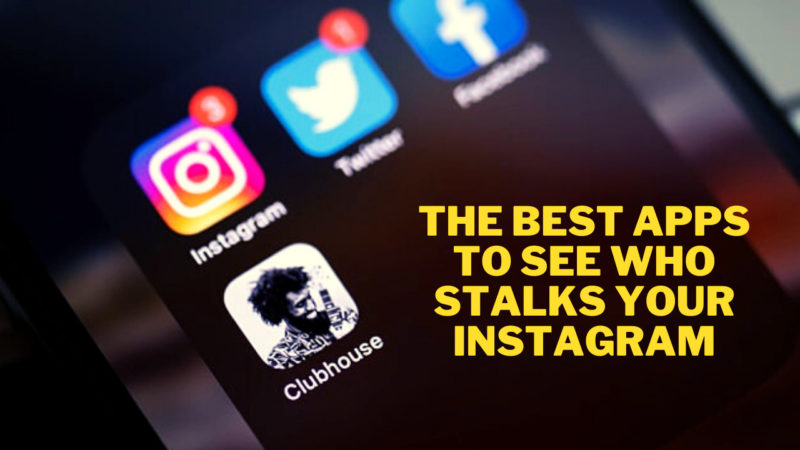 The Best Apps to See Who Stalks Your Instagram