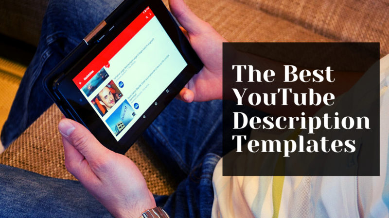 The Best YouTube Description Templates